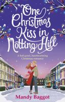 One Christmas Kiss in Notting Hill : A feel-good, heartwarming Christmas romance.