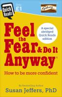FEEL THE FEAR AND DO IT ANYWAY / QUICK READS