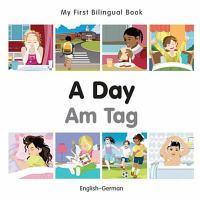 My First Bilingual Book–A Day (English–German)
