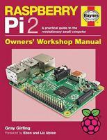 Raspberry Pi 2 Owners' Workshop Manual