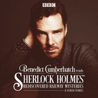Benedict Cumberbatch Reads Sherlock Holmes' Rediscovered Railway Mysteries & Other Stories