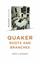 Quaker Roots and Branches / John Lampen