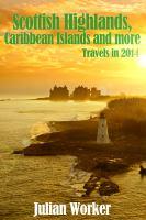 Scottish Highlands, Caribbean Islands and More