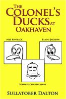The Colonel's Ducks at Oakhaven