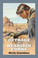 Outrage at Bearskin Forks