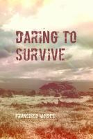 Daring to Survive