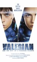 VALERIAN AND THE CITY OF A THOUSAND PLANETS : THE OFFICIAL MOVIE NOVELIZATION