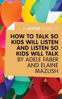 How to talk so kids will listen and listen so kids will talk by Adele Faber and Elaine Mazlish