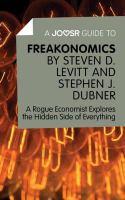 A Joosr Guide Toі Freakonomics by Steven D. Levitt & Stephen J. Dubner