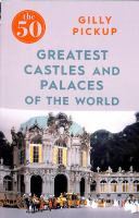 The 50 Greatest Castles and Palaces of the World