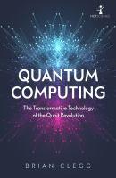 Quantum Computing : The Transformative Technology of the Qubit Revolution
