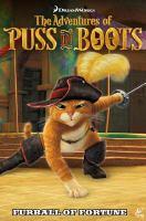 The Adventures of Puss in Boots: Furball of Fortune, Volume 1