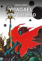 Yragaël/Urm the Mad
