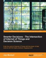 Smarter Decisions, the Intersection of Internet of Things and Decision Science