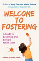 Welcome to Fostering : A Guide to Becoming and Being A Foster Carer