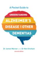A Pocket Guide to Understanding Alzheimer's Disease and Other Dementias