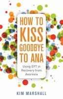 How to Kiss Goodbye to Ana