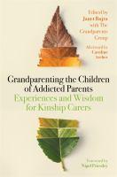 Grandparenting the Children of Addicted Parents