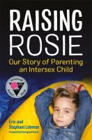 Raising Rosie: Our Story of Parenting and Intersex Child