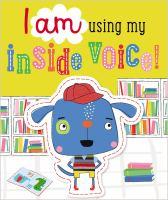 I Am Using My Inside Voice!