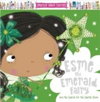 Esme the Emerald Fairy and the Search for the Sparkle Stone