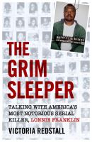 The Grim Sleeper : talking with America's most notorious serial killer
