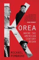 Korea : where the American century began