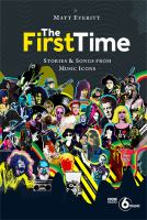 The First Time: Tracks and Tales from Music Legends