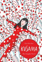 Kusama: A Graphic Biography