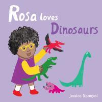 Rosa Loves Dinosaurs