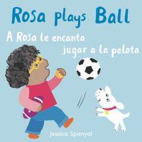 A ROSA LE ENCANTA JUGAR A LA PELOTA / ROSA PLAYS BALL