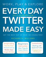 Everyday Twitter Made Easy (Updated For 2017-2018) : Work, Play And Explore