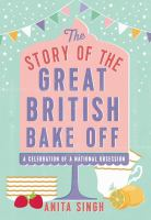 The Story of the Great British Bake Off