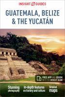 Insight Guides Guatemala, Belize and Yucatá́n