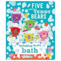 Five Little Teddy Bears Splashing In The Bath