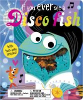 If You Every See A Disco Fish