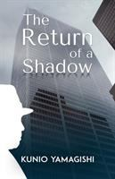 The Return of A Shadow