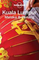 Lonely Planet Kuala Lumpur, Melaka and Penang