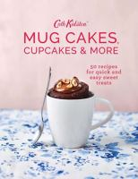 Mug Cakes, Cupcakes and More