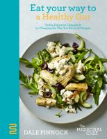 The medicinal chef : eat your way to a healthy gut : tackle digestive complaints by changing the way you eat