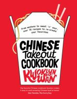 Chinese takeout cookbook : from wontons to sweet 'n' sour, over 70 recipes to re-create your favorites