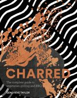 Charred : the complete guide to vegetarian grilling and barbecue