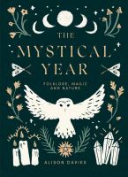 The mystical year : folklore, nature and magic