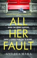 All Her Fault - PUBLICATION TO BE RELEASED AUGUST 2021