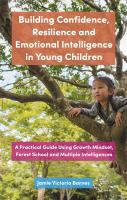 Building Confidence, Resilience And Emotional Intelligence In Young Children