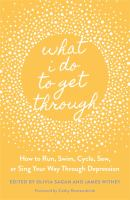 Cover of What I Do to Get Through