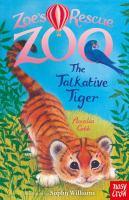 Zoe's Rescue Zoo: the Talkative Tiger
