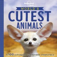 World's Cutest Animals ( Lonely Planet Kids )