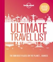 Ultimate travel list : the 500 best places on the planet ... ranked