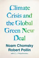 Climate crisis and the global green new deal : the political economy of saving the planet